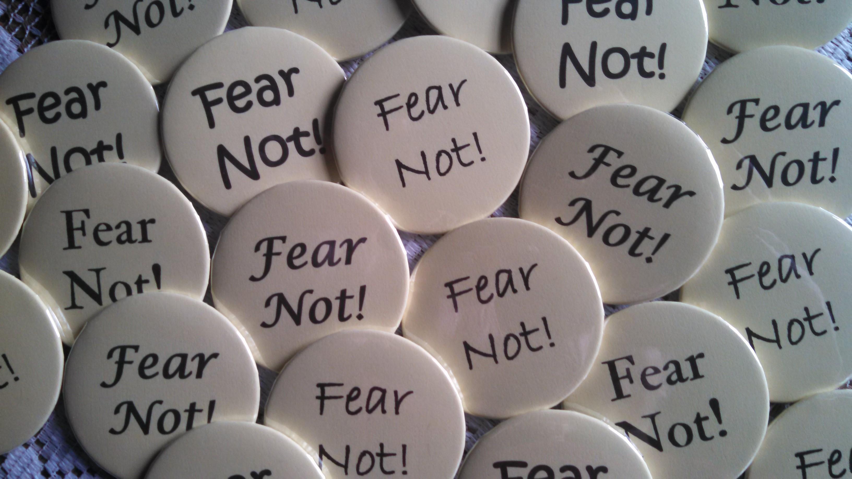 """""""Fear Not!"""""""