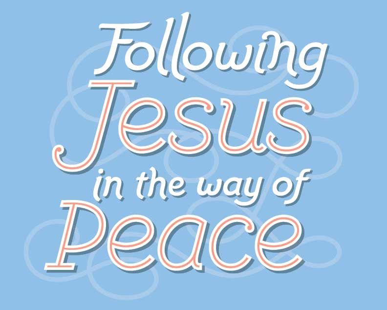 Following Jesus in the Way of Peace Daily Reader 2017