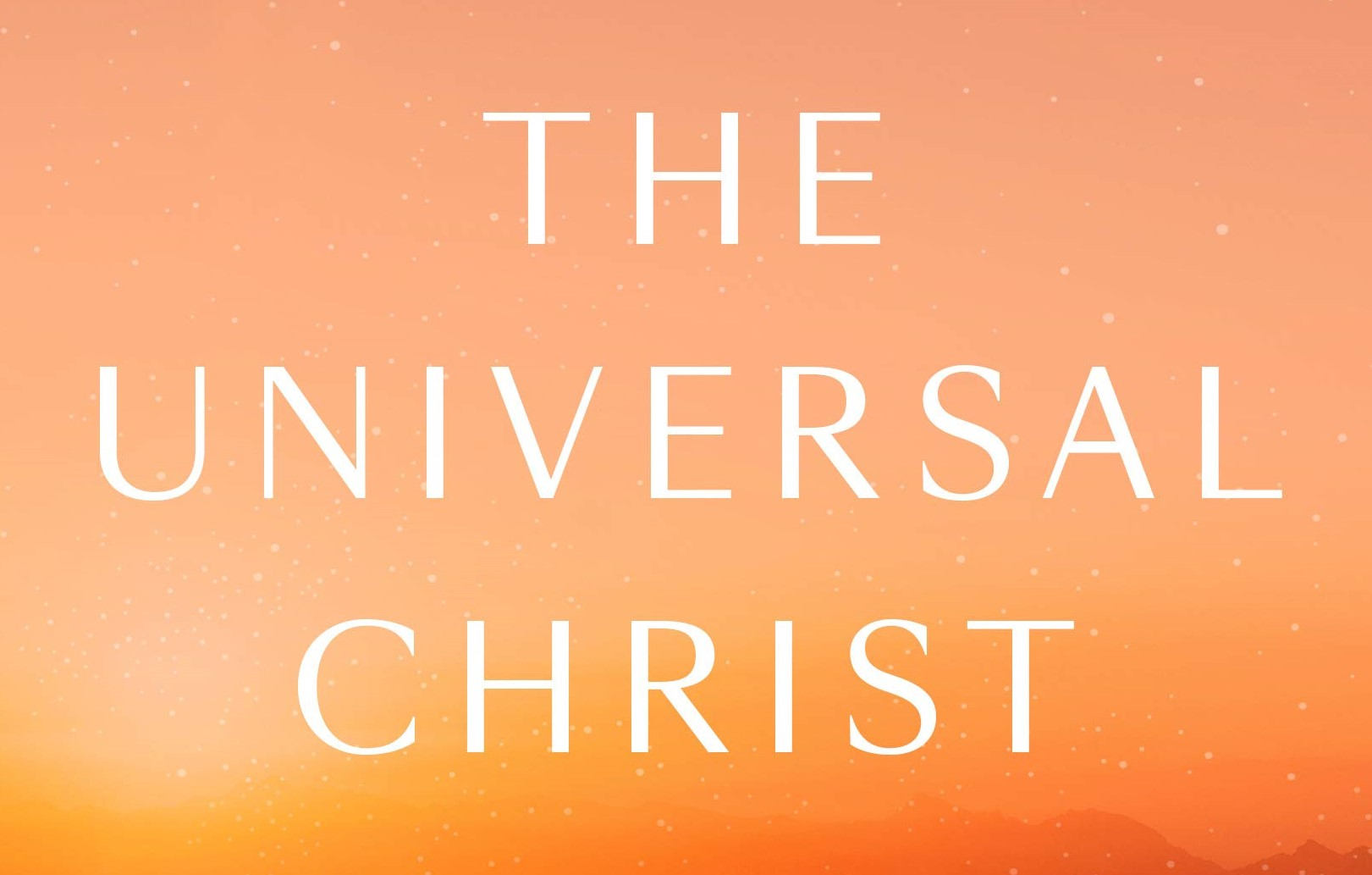 Meeting for Learning – The Universal Christ